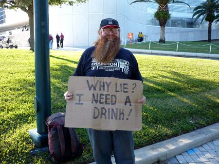 Orlando - ehrlichster Bettler überhaupt. Why lie? I need a drink